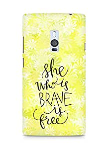 AMEZ she who is brave is free Back Cover For OnePlus Two