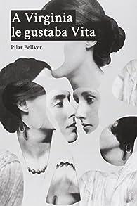 A Virginia le gustaba Vita par Pilar Bellver
