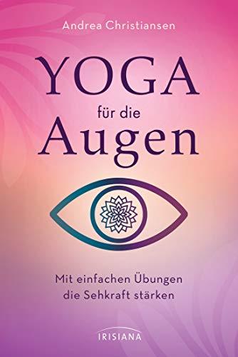 Yoga für die Augen: Mit einfachen Übungen die Sehkraft stärken