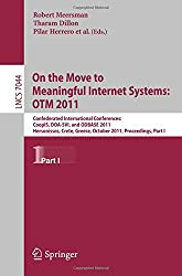 On the Move to Meaningful Internet Systems: OTM 2011: Confederated International Conferences, CoopIS, DOA-SVI, and ODBASE 2011, Hersonissos, Crete, ... Part I (Lecture Notes in Computer Science)