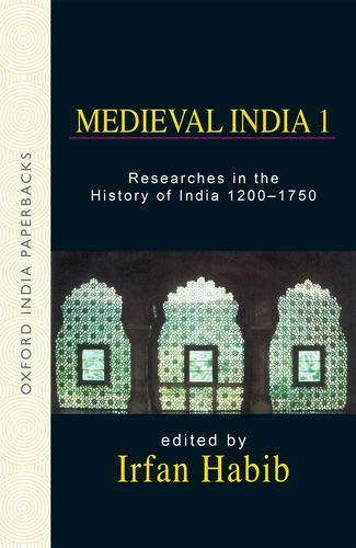 Medieval India I: Researches in the History of India 1200-1750