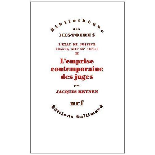 L'État de justice (France, XIIIe-XXe siècle), II:L'emprise contemporaine des juges de Jacques Krynen (16 février 2012) Broché