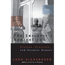 The Sorcerer′s Apprentice – Picasso, Provence & Douglas Cooper