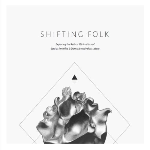Shifting Folk: Exploring the Radical Minimalism of Saulius Petreikis & Domas Strupinskas' Lietava