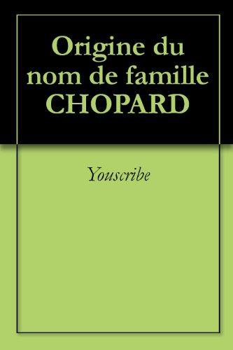 origine-du-nom-de-famille-chopard-oeuvres-courtes-french-edition