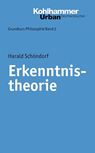 Grundkurs Philosophie: Erkenntnistheorie (Urban-Taschenbücher, Band 346)