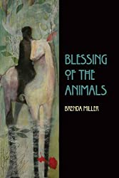 Blessing of the Animals by Brenda Miller (2009-01-01)