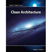 Clean Architecture: A Craftsman\'s Guide to Software Structure and Design: A Craftsman\'s Guide to Software Structure and Design (Robert C. Martin Series)