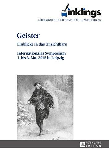 inklings  Jahrbuch fuer Literatur und Aesthetik: Geister  Einblicke in das Unsichtbare  Internationales Symposium 1. bis 3. Mai 2015 in Leipzig