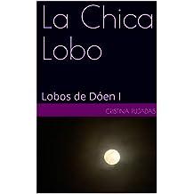 La Chica Lobo: Lobos de Dóen I
