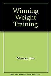 Winning Weight Training by Jim Murray (1982-04-03)