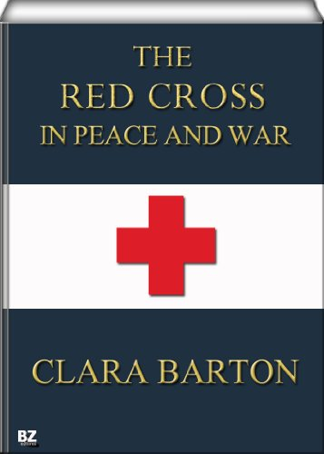 the-red-cross-in-peace-and-war-illustrated-english-edition