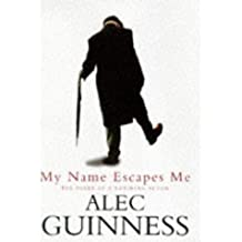 My Name Escapes Me: The Diary of a Retiring Actor by Alec Guinness (1997-03-27)