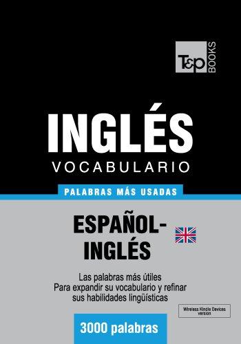 Vocabulario español-inglés británico - 3000 palabras más usadas (T&P Books) por Andrey Taranov