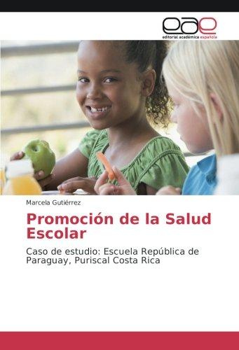 Republica De Costa Rica (Promoción de la Salud Escolar: Caso de estudio: Escuela República de Paraguay, Puriscal Costa Rica)