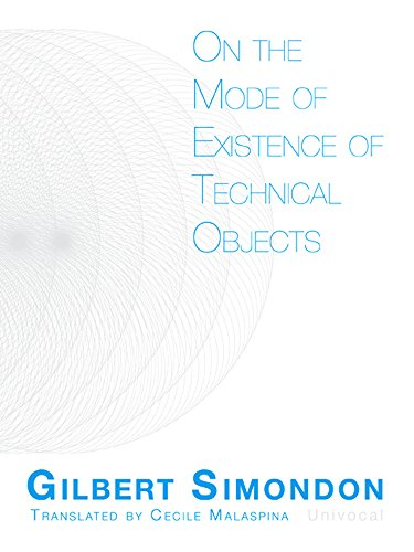 On the Mode of Existence of Technical Objects (Univocal) por Gilbert Simondon