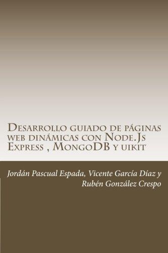 Desarrollo guiado de páginas web dinámicas con Node.Js Express , MongoDB y uikit por Jordán Pascual Espada