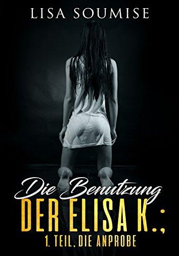 Como Descargar Bittorrent Die Benutzung der Elisa K.: 1. Teil, Die Anprobe Novelas PDF