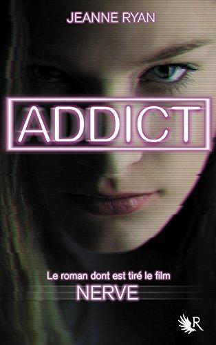 Addict - Nouvelle édition - Le roman qui a inspiré le film Nerve
