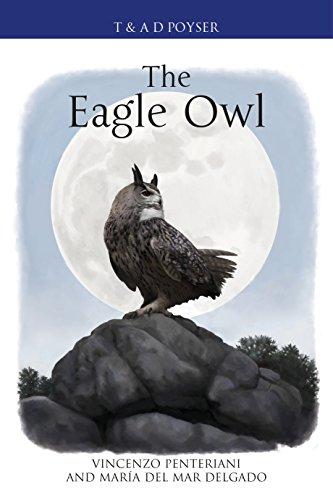 The Eagle Owl (Poyser Monographs) di Vincenzo Penteriani,María del Mar Delgado