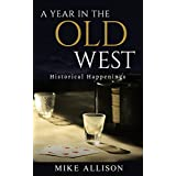 A Year in the Old West: Historical Happenings (English Edition)