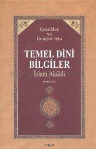 Temel Dini Bilgiler: Cocuklar ve Gencler Icin - Islam Akaidi