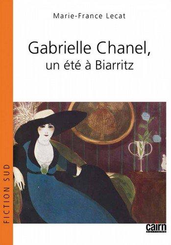 Gabrielle Chanel, un été à Biarritz par Marie-France Lecat