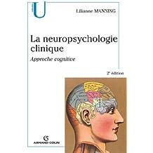 La neuropsychologie clinique : Approche cognitive (Collection U)