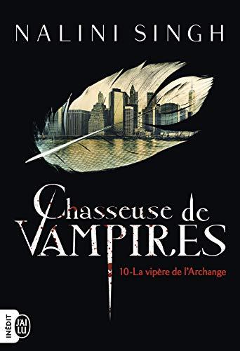 Chasseuse de vampires (Tome 10) - La vipère de l'Archange par J'ai Lu