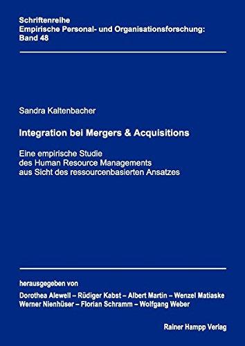 Integration bei Mergers & Acquisitions: Eine empirische Studie des Human Resource Managements aus Sicht des ressourcenbasierten Ansatzes (Empirische Personal- und Organisationsforschung)