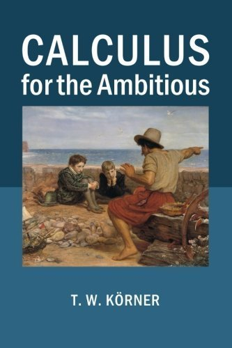 Calculus for the Ambitious by T. W. Körner (2014-05-29)