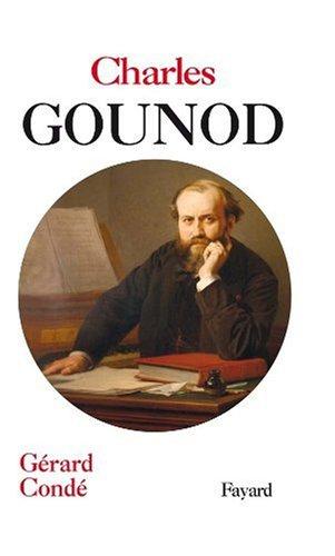 Charles Gounod par Gérard Condé