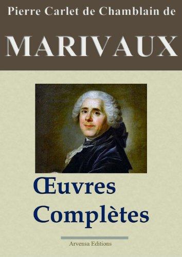 Marivaux: Oeuvres complètes - Les 39 pièces et plus - Nouvelle édition annotée et illustrée - Arvensa Editions par Marivaux