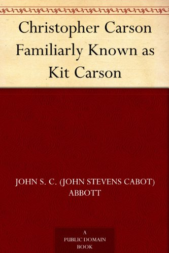 Christopher Carson Familiarly Known as Kit Carson (English (Kit Pd)