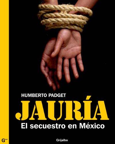 Descargar Libro Jauría: La verdadera historia del secuestro en México de Humberto Padgett