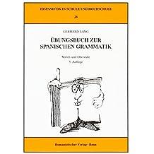 Übungsbuch zur spanischen Grammatik: Lösungsschlüssel zu, Bd. 1: Grund- und Mittelstufe / Bd. 2: Mittel- und Oberstufe