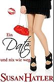 Ein Date und nix wie weg (Lieber ein Date als nie 10)
