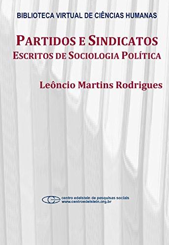 Partidos e sindicatos: escritos de sociologia política (Portuguese Edition) book cover