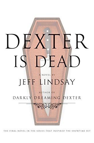 Dexter Is Dead: A Novel (Dexter Series, Band 8)