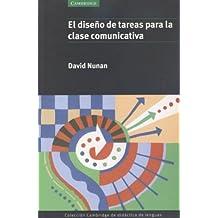 El diseño de tareas para la clase comunicativa (Cambridge de didactica de lenguas)