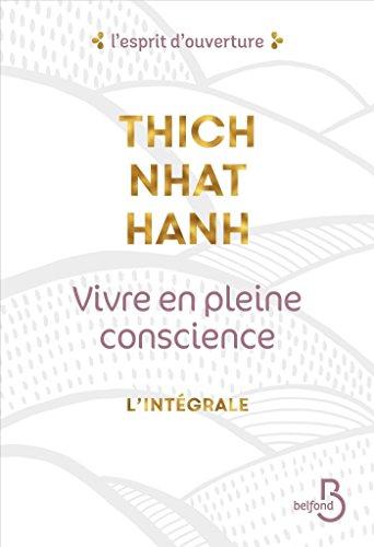 Vivre en pleine conscience - l'intégrale (L'esprit d'ouverture) (French Edition)