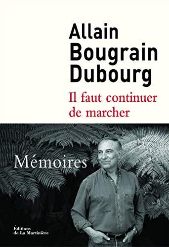 Il faut continuer de marcher. Mémoires par Allain Bougrain-dubourg