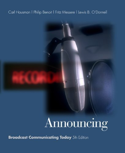 Announcing: Broadcast Communicating Today (with InfoTrac) (Wadsworth Series in Broadcast and Production) by Carl Hausman (2003-08-04)