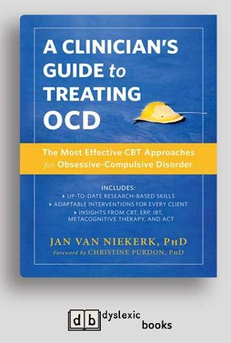 Clinician's Guide to Treating OCD: The Most Effective CBT Approaches for Obsessive-Compulsive Disorder