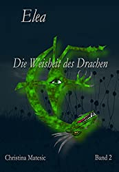 Elea: Die Weisheit des Drachen (Band 2)