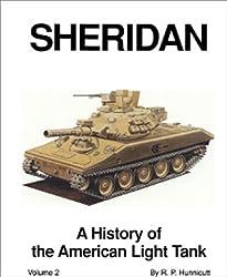 Sheridan: A History of the American Light Tank, Volume 2 by R.P. Hunnicutt (1995-06-01)
