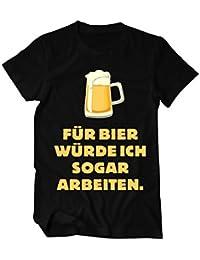 Für Bier würde ich sogar arbeiten Fun T-Shirt Herren