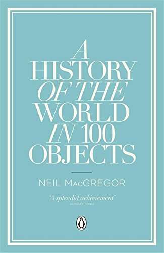 A History of the World in 100 Objects por Dr Neil MacGregor