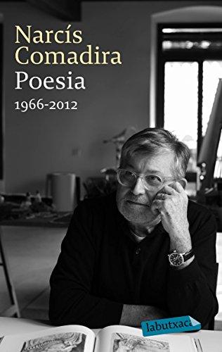 Poesia 1966-2012 (LB) (Catalan Edition) por Narcís Comadira Moragriega