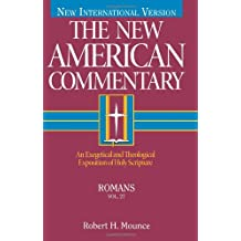 Romans: An Exegetical and Theological Exposition of Holy Scripture (New American Commentary)